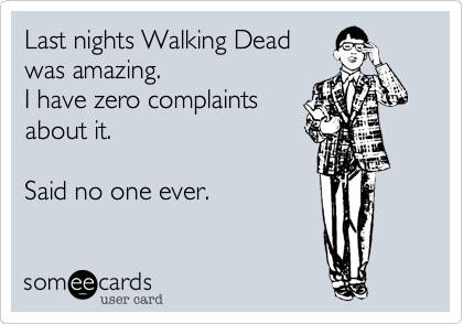Last nights Walking Dead