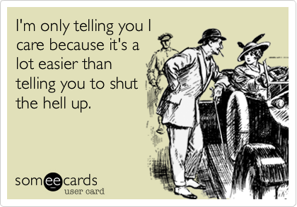 I'm only telling you I
