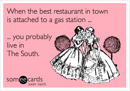 When the best restaurant in town is attached to a gas station ...