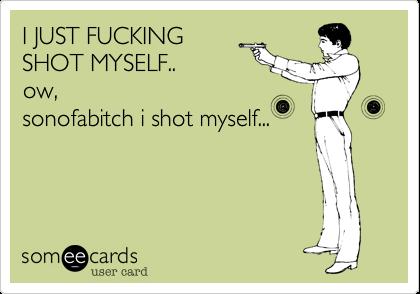 i shot my self