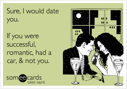 Sure, I would date