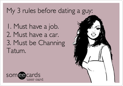 My 3 rules before dating a guy:  
