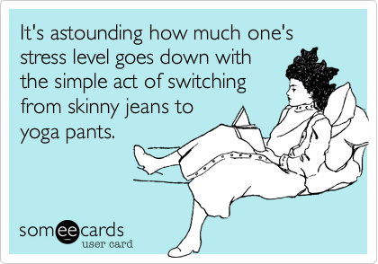 It's astounding how much one's stress level goes down with