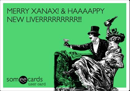 MERRY XANAX! & HAAAAPPYNEW LIVERRRRRRRRR!!!
