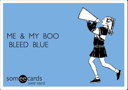 ME  &  MY  BOO BLEED  BLUE