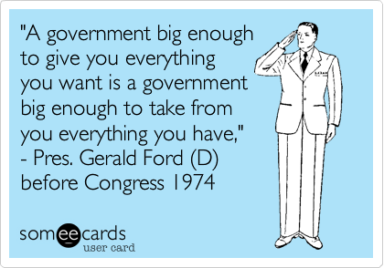 """A government big enough