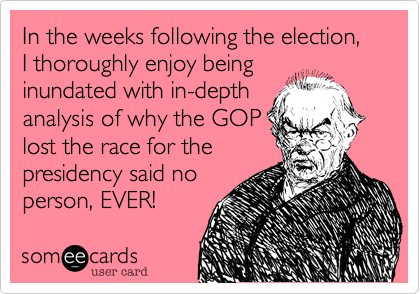 In the weeks following the election, I thoroughly enjoy being