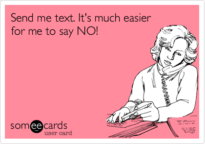 Send me text. It's much easier