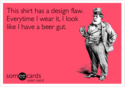This shirt has a design flaw.