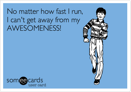 No matter how fast I run,