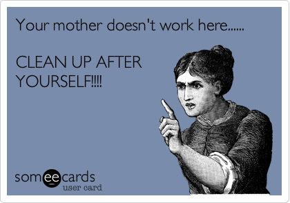 Your mother doesn't work here......
