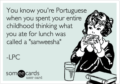 You know you're Portuguese