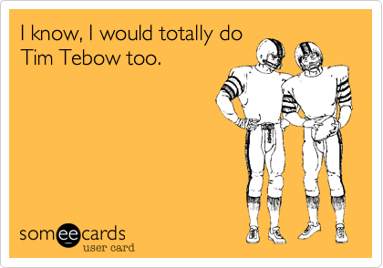 I know, I would totally do