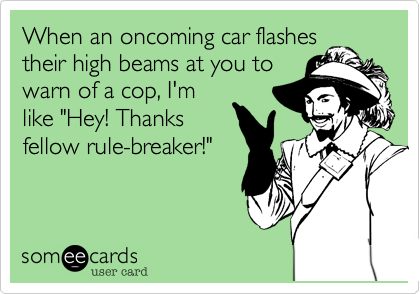 When an oncoming car flashes