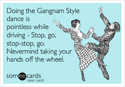Doing the Gangnam Style