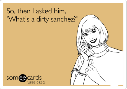 So, then I asked him,