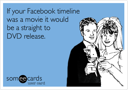 If your Facebook timeline 