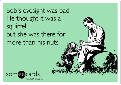 Bob's eyesight was bad