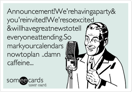 Announcement!We'rehavingaparty&you'reinvited!We'resoexcited