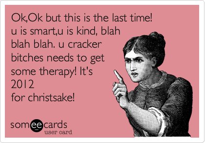 Ok,Ok but this is the last time!