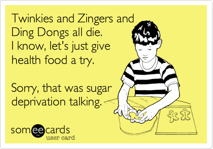 Twinkies and Zingers and 