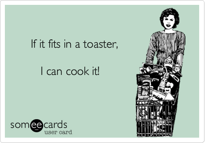 If it fits in a toaster,