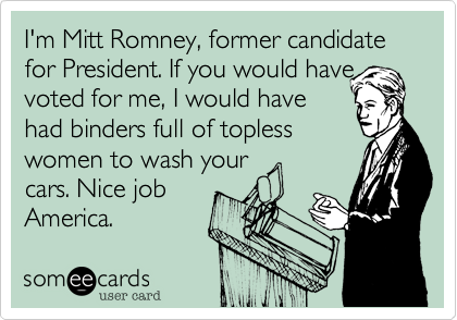 I'm Mitt Romney, former candidate for President. If you would have
