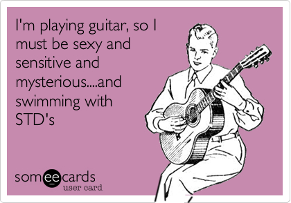 I'm playing guitar, so I