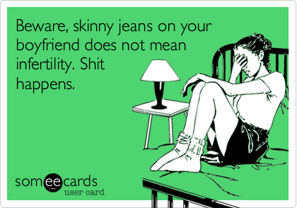 Beware, skinny jeans on your
