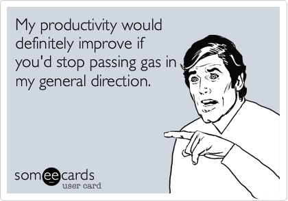 My productivity would
