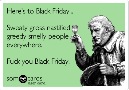 Here's to Black Friday...