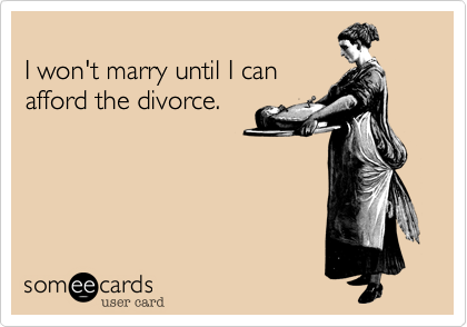 I won't marry until I can