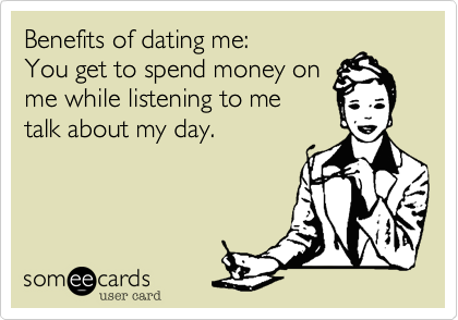 Benefits of dating me: