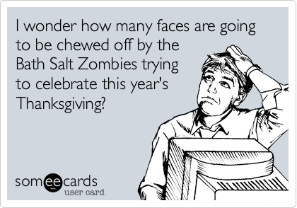 I wonder how many faces are going to be chewed off by the