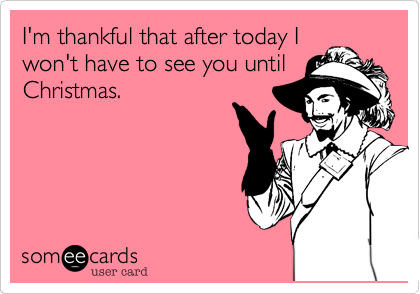 I'm thankful that after today I