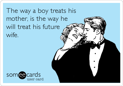 The way a boy treats his 
