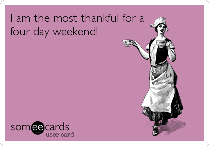I am the most thankful for a