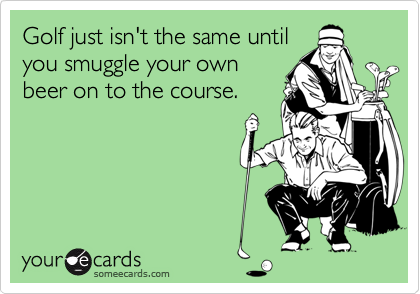 Golf just isn't the same until