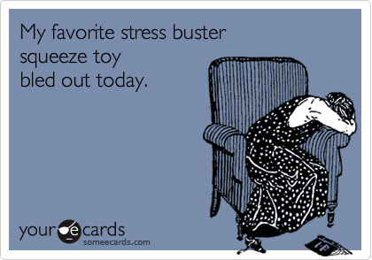 My favorite stress buster
