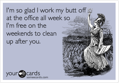 I'm so glad I work my butt off