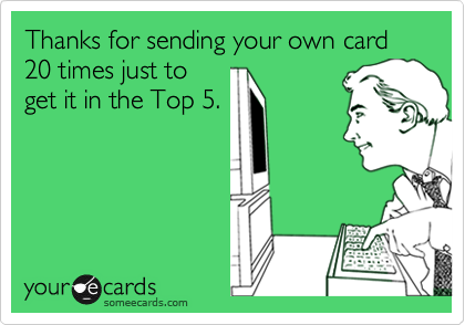 Thanks for sending your own card 20 times just to