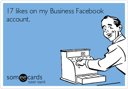 17 likes on my Business Facebook account.