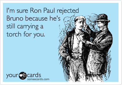 I'm sure Ron Paul rejected