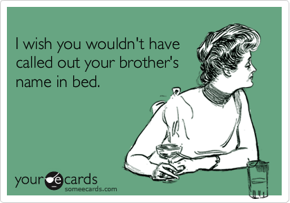 I wish you wouldn't have
