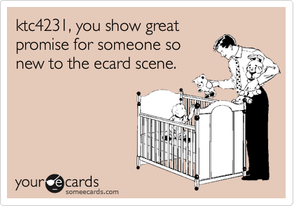 ktc4231, you show great