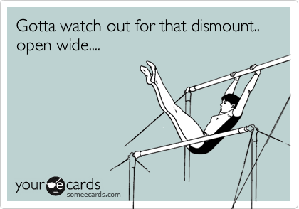 Gotta watch out for that dismount..