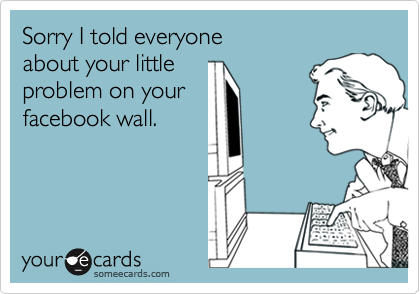 Sorry I told everyone 