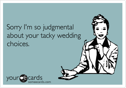 Sorry I'm so judgmental