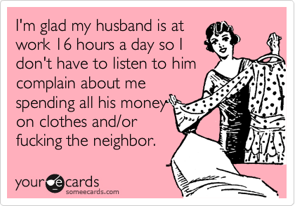 I'm glad my husband is at