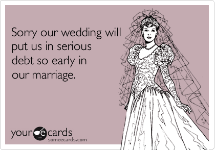 Sorry our wedding will